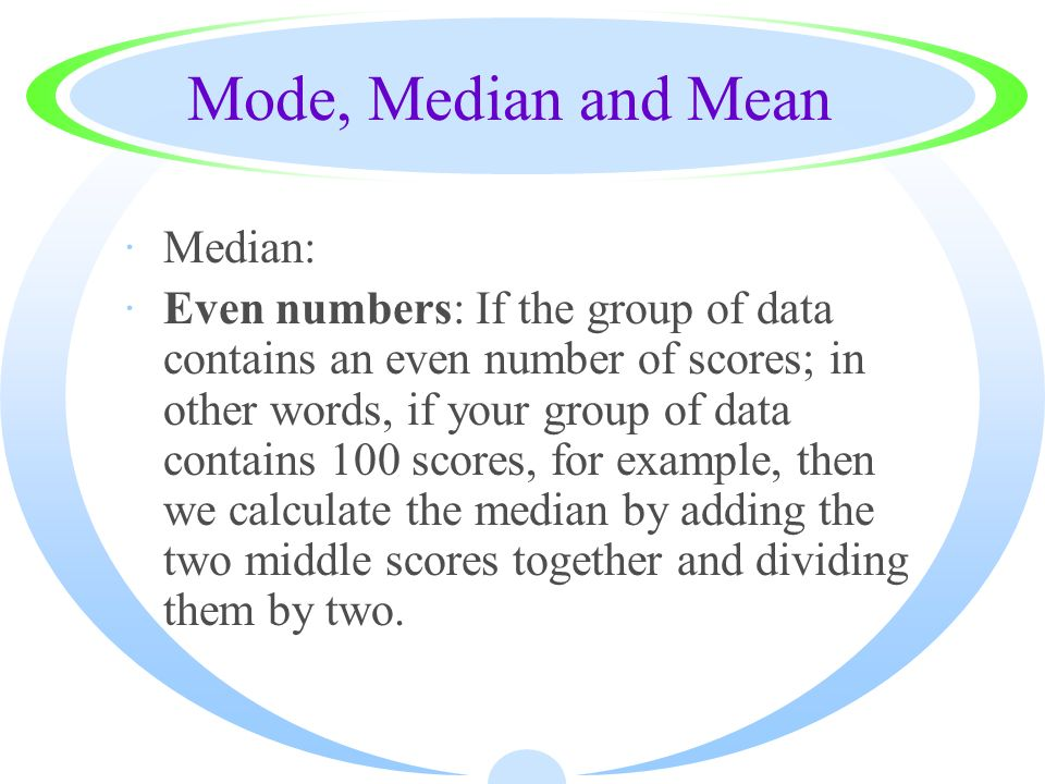 Mode, Median and Mean Median: