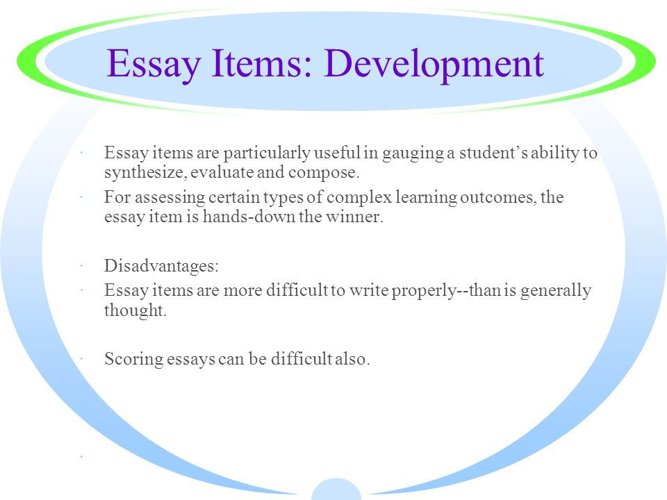 Essay Items: Development