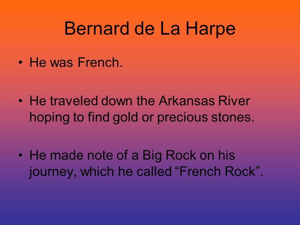 Bernard de La Harpe He was French.