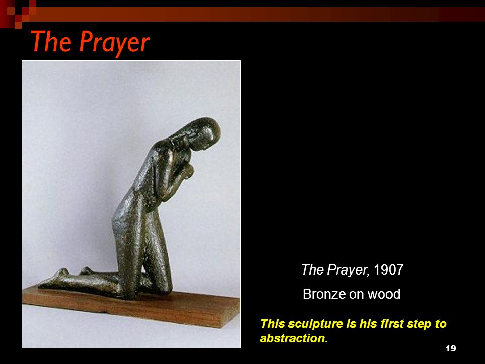 The Prayer The Prayer, 1907 Bronze on wood