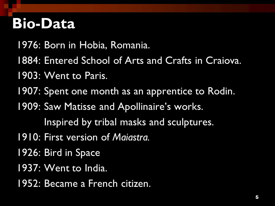 Bio-Data 1976: Born in Hobia, Romania.