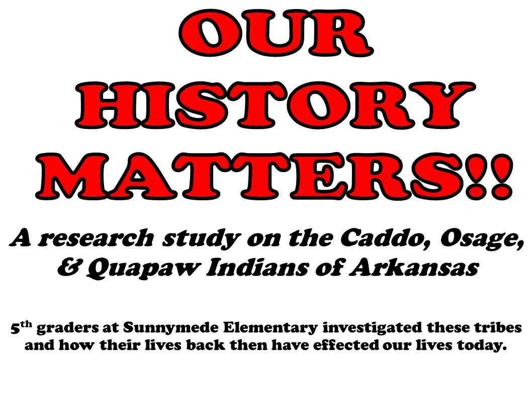 A research study on the Caddo, Osage, & Quapaw Indians of Arkansas