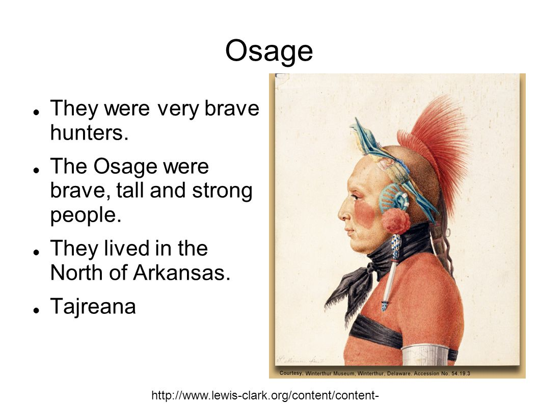 Osage They were very brave hunters.