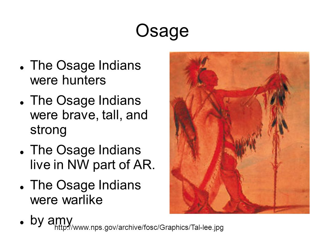 Osage The Osage Indians were hunters