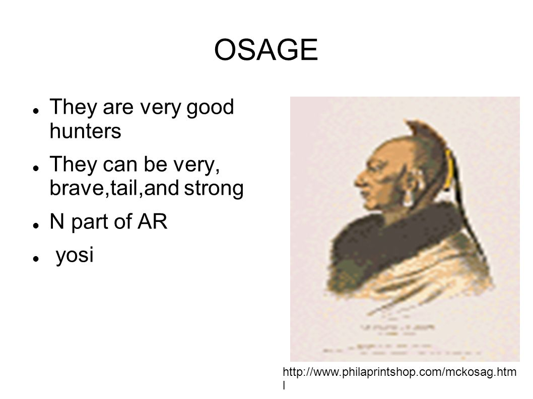 OSAGE They are very good hunters