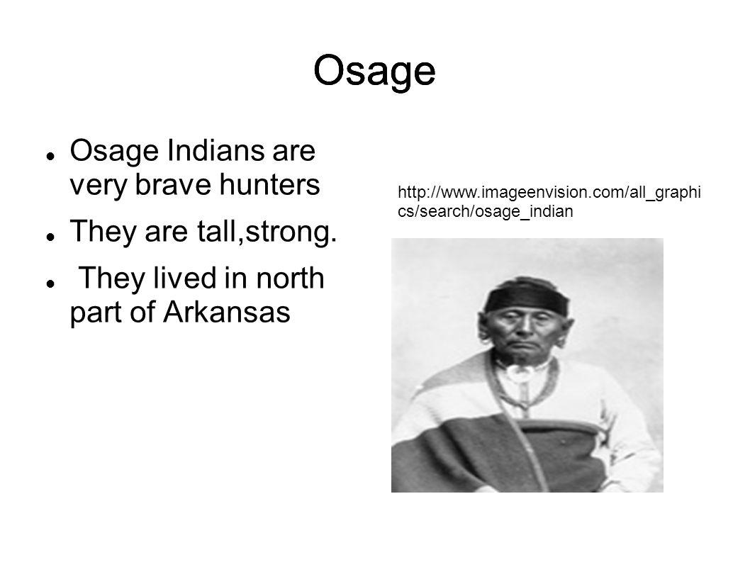 Osage Osage Osage Osage Indians are very brave hunters