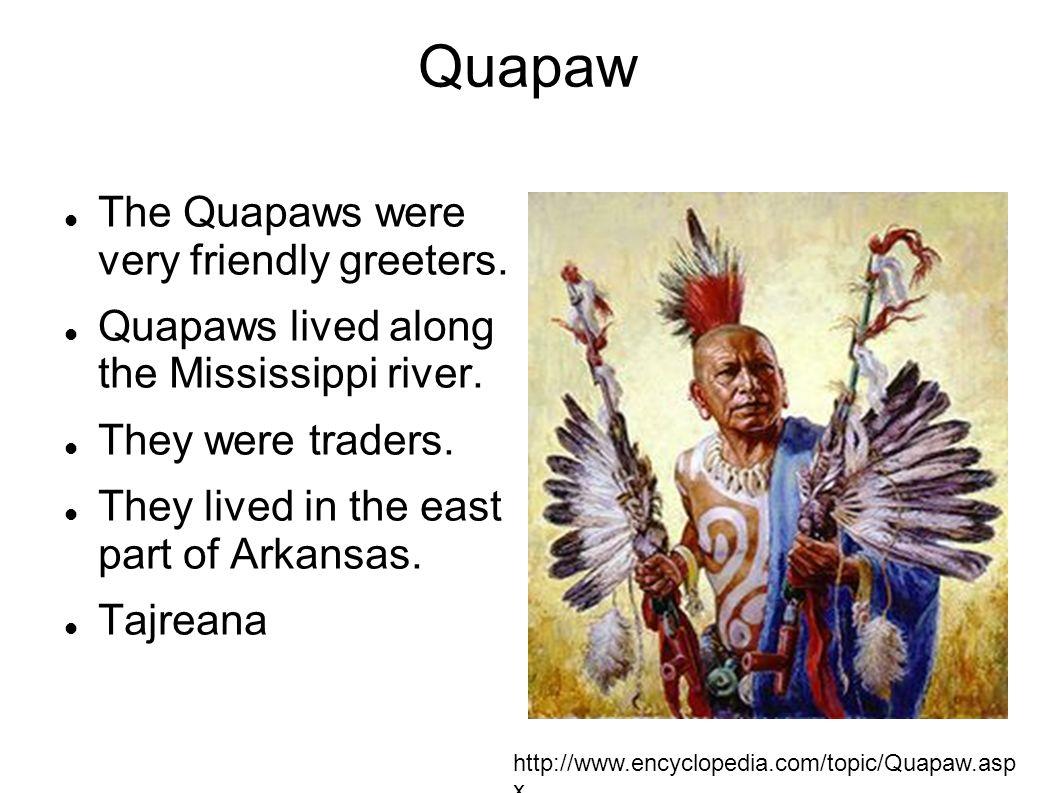 Quapaw The Quapaws were very friendly greeters.