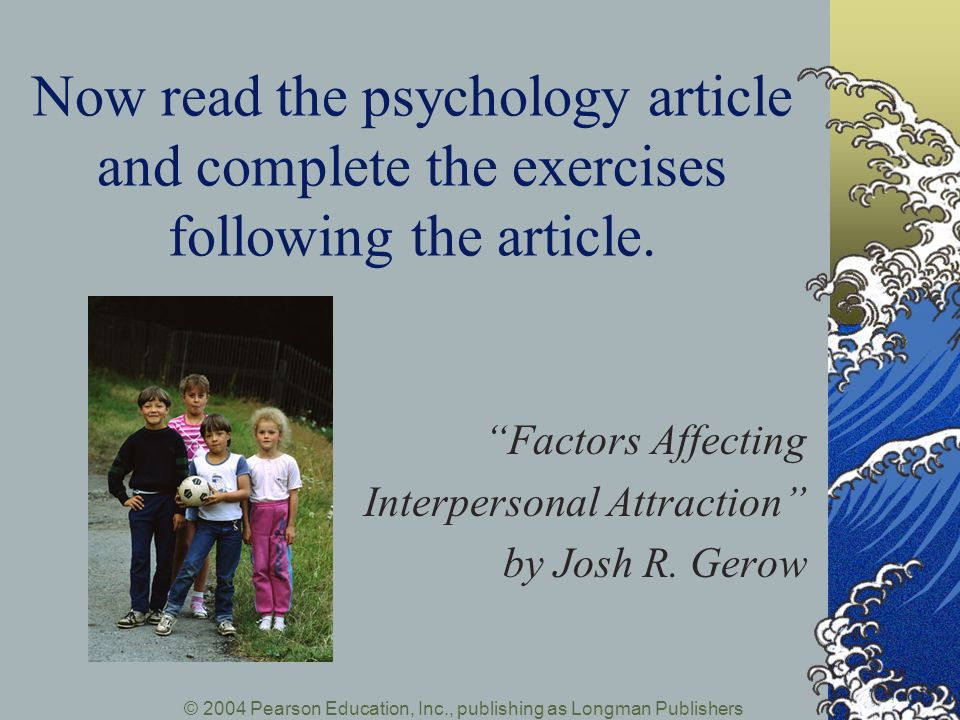 Factors Affecting Interpersonal Attraction by Josh R. Gerow