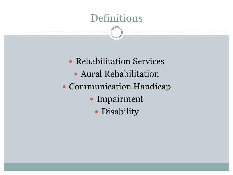 Definitions Rehabilitation Services Aural Rehabilitation