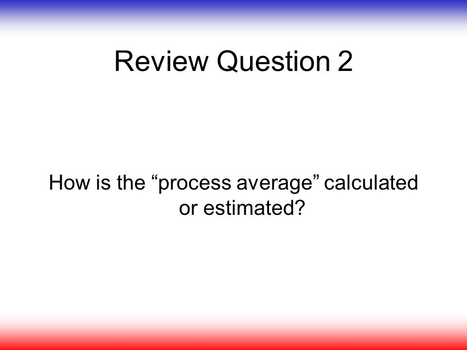 How is the process average calculated or estimated