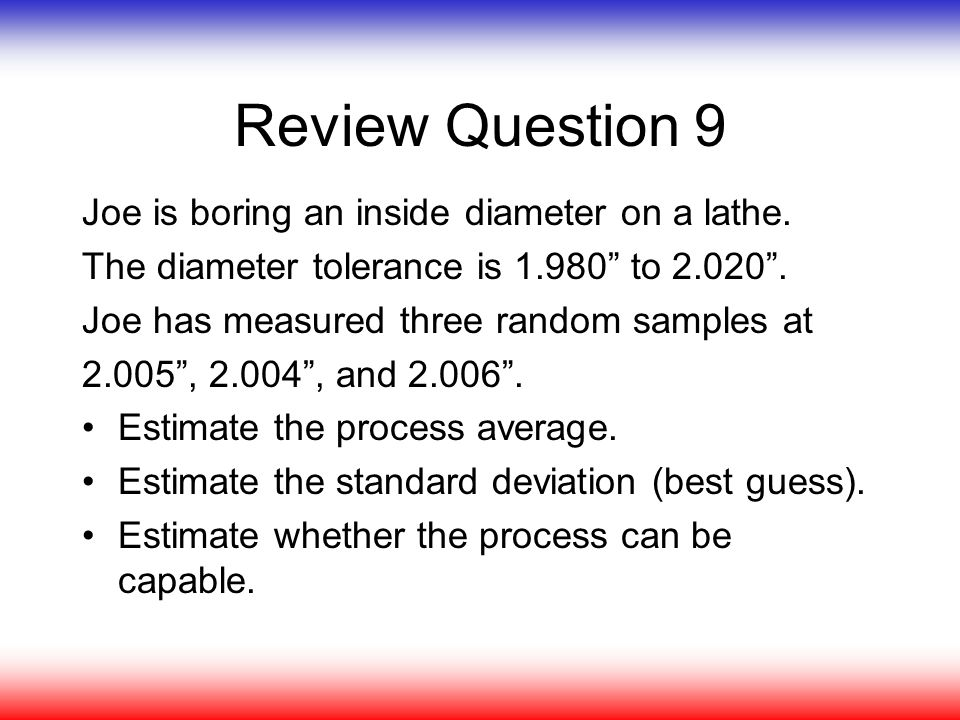 Review Question 9 Joe is boring an inside diameter on a lathe.