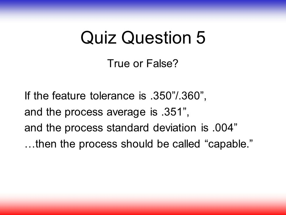 Quiz Question 5 True or False