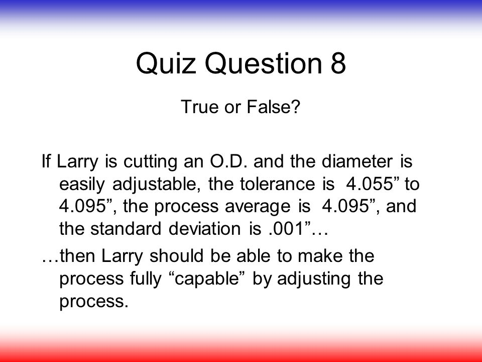 Quiz Question 8 True or False