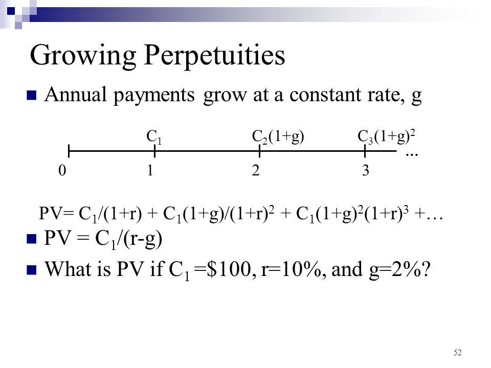 PV= C1/(1+r) + C1(1+g)/(1+r)2 + C1(1+g)2(1+r)3 +…