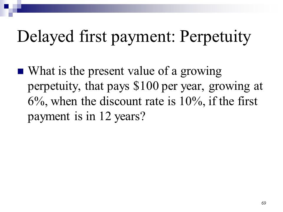 Delayed first payment: Perpetuity