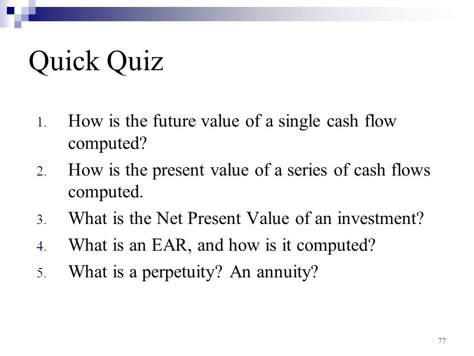 Quick Quiz How is the future value of a single cash flow computed