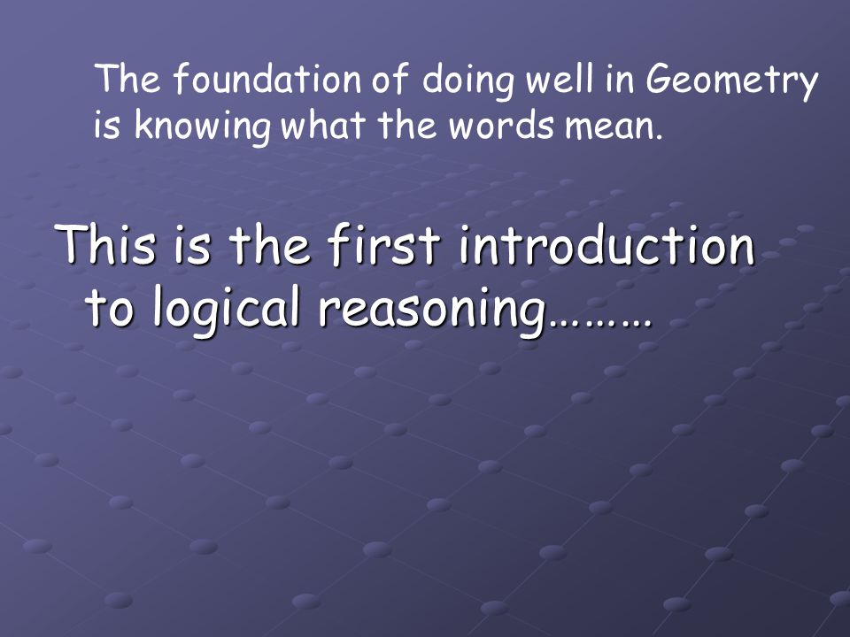 This is the first introduction to logical reasoning………