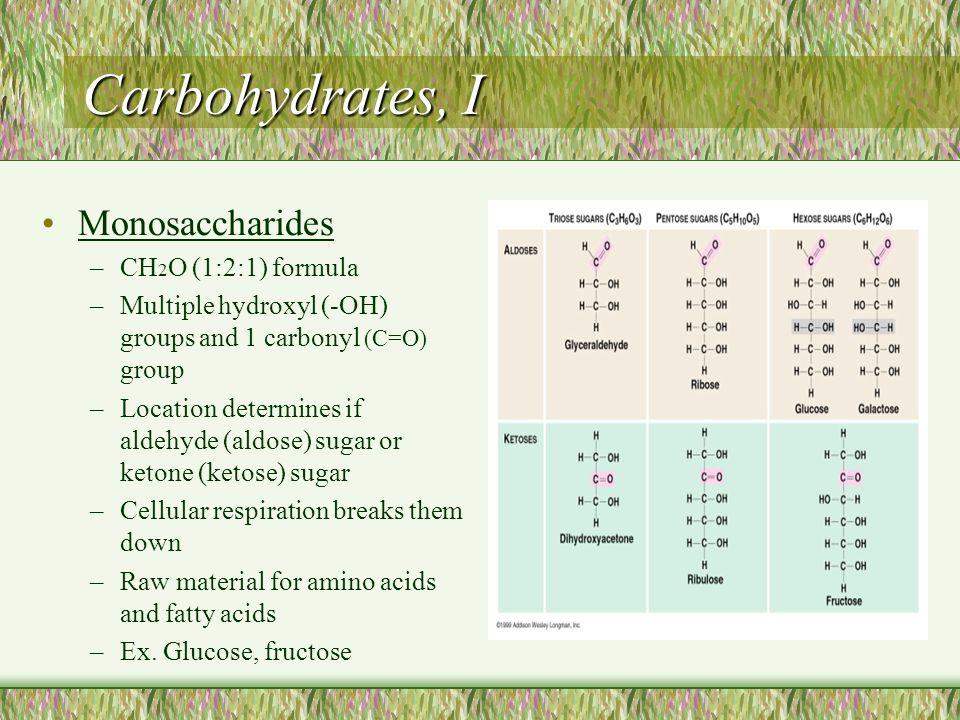 Carbohydrates, I Monosaccharides CH2O (1:2:1) formula