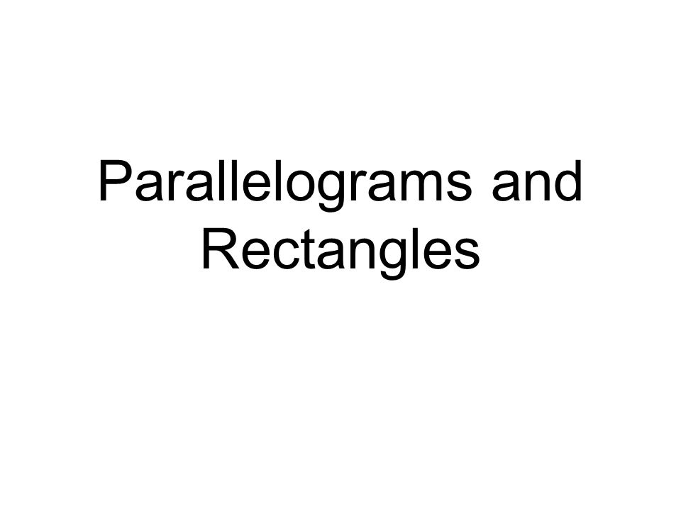Parallelograms and Rectangles