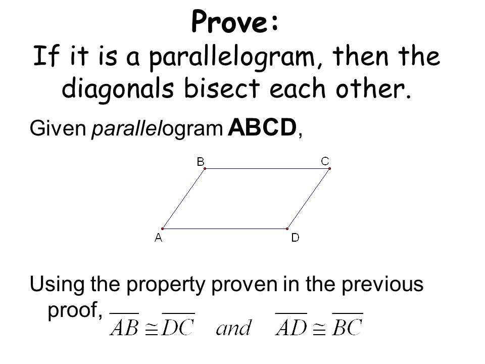 Prove: If it is a parallelogram, then the diagonals bisect each other.