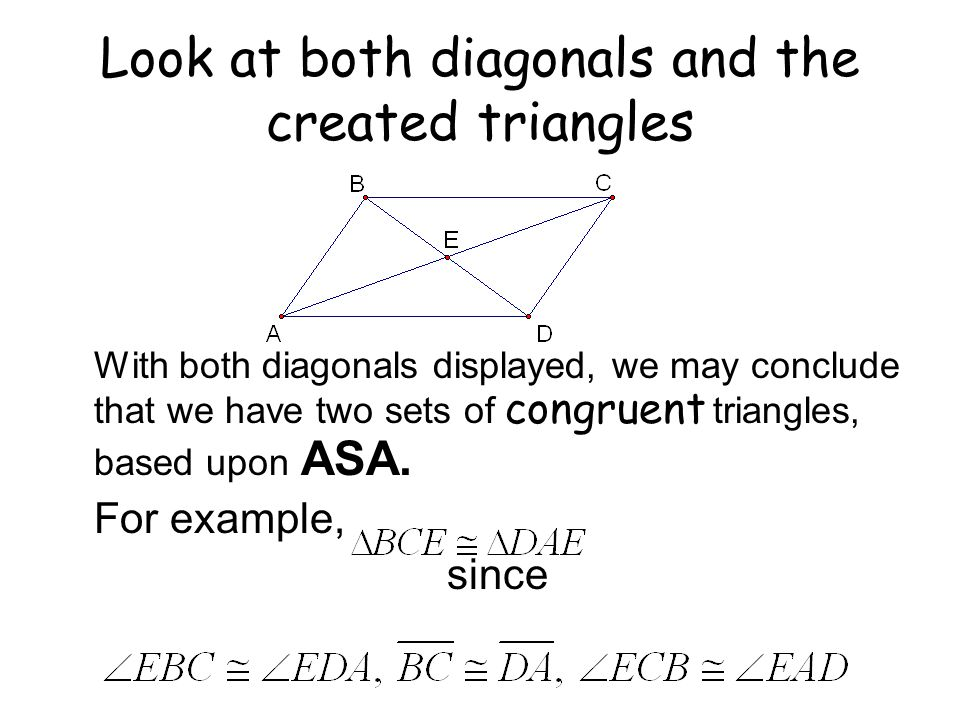Look at both diagonals and the created triangles