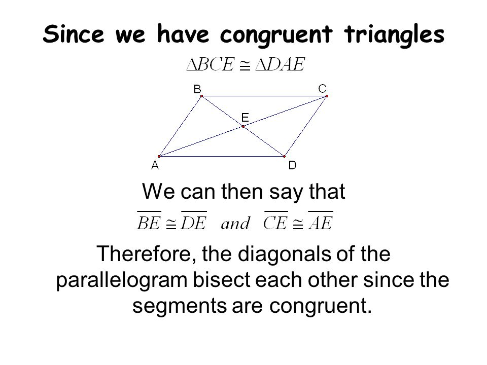 Since we have congruent triangles