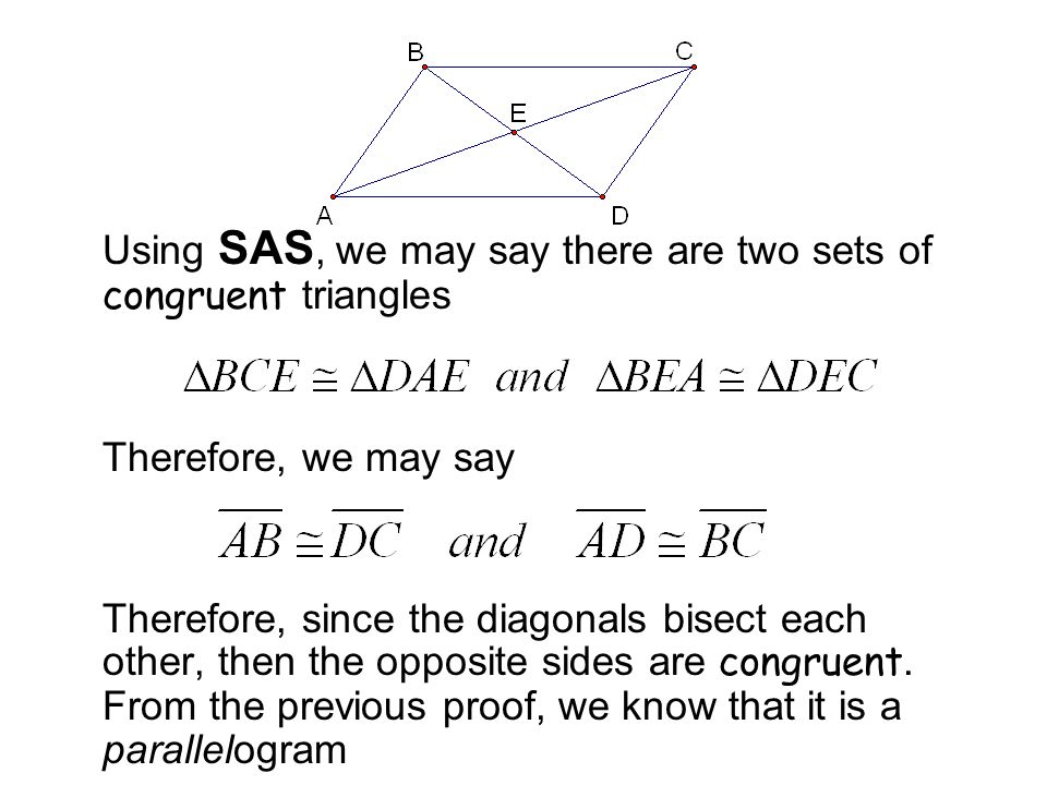 Using SAS, we may say there are two sets of congruent triangles