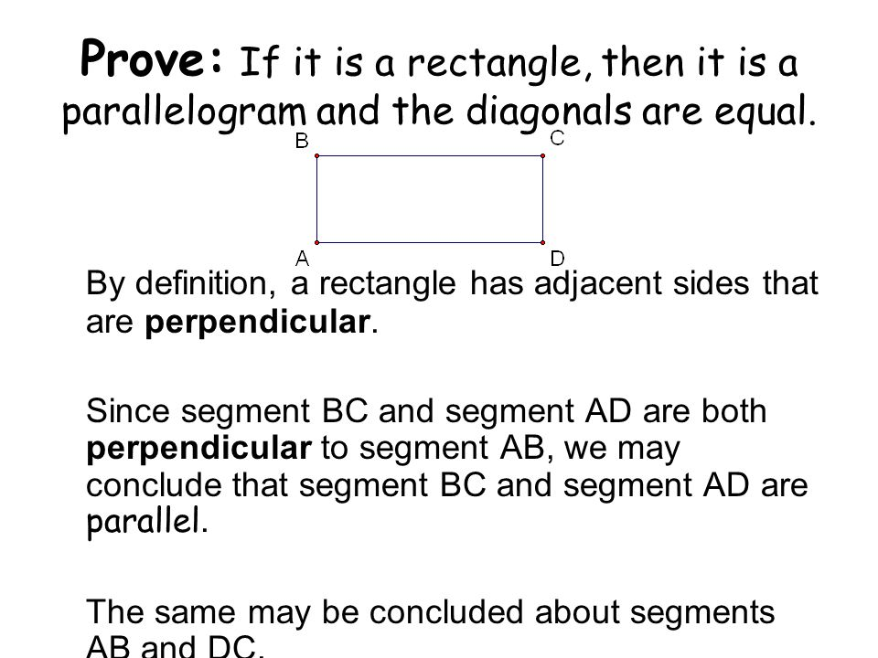 Prove: If it is a rectangle, then it is a parallelogram and the diagonals are equal.