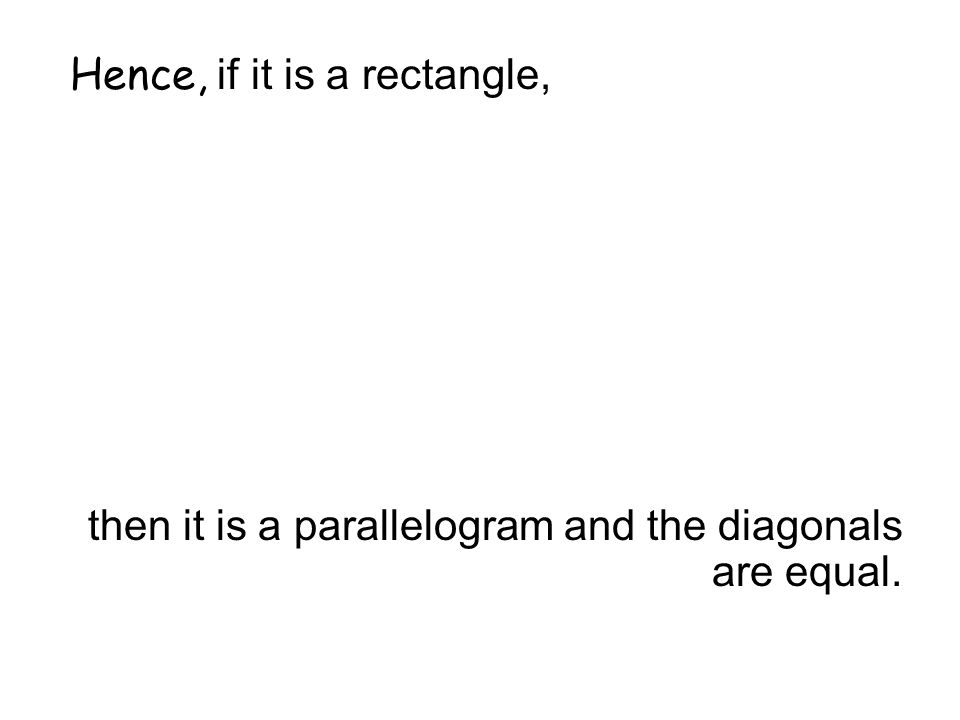 Hence, if it is a rectangle,