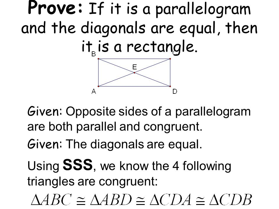 Prove: If it is a parallelogram and the diagonals are equal, then it is a rectangle.