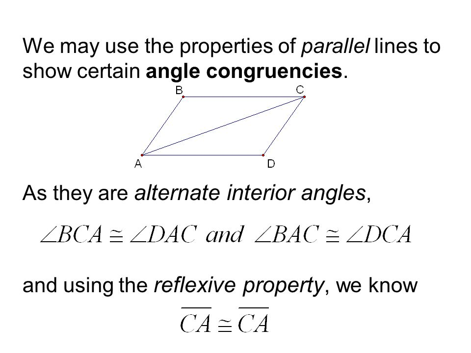 We may use the properties of parallel lines to show certain angle congruencies.