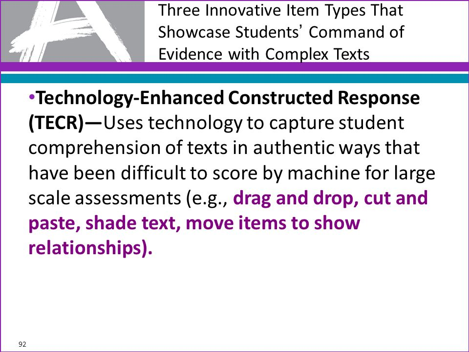 Three Innovative Item Types That Showcase Students' Command of Evidence with Complex Texts
