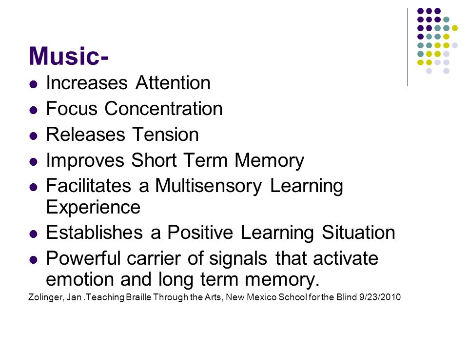 Music- Increases Attention Focus Concentration Releases Tension