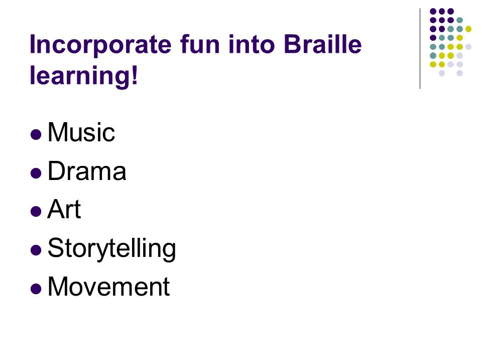 Incorporate fun into Braille learning!