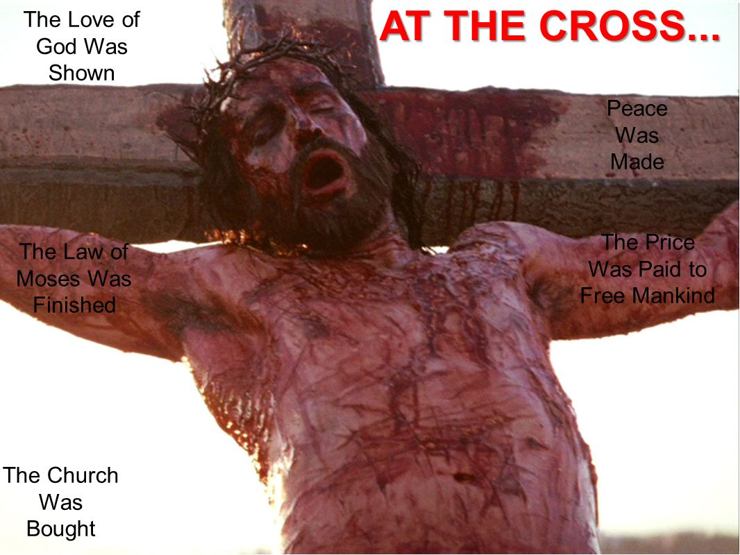 AT THE CROSS... The Love of God Was Shown Peace Was Made