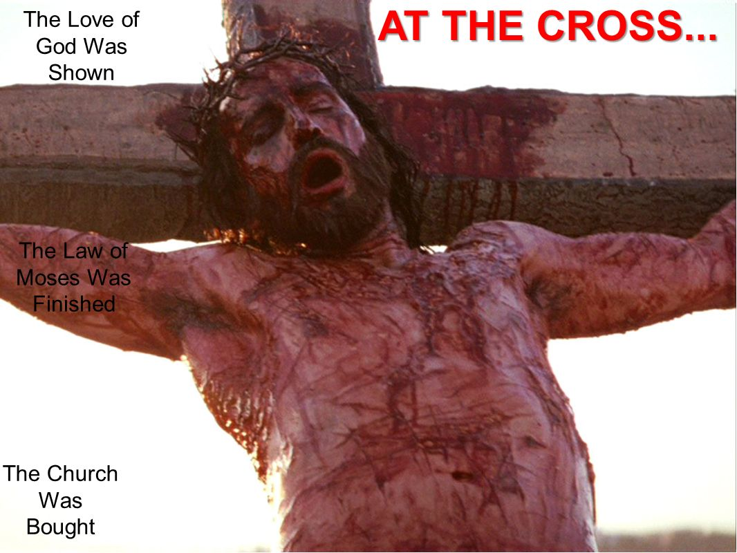 AT THE CROSS... The Love of God Was Shown