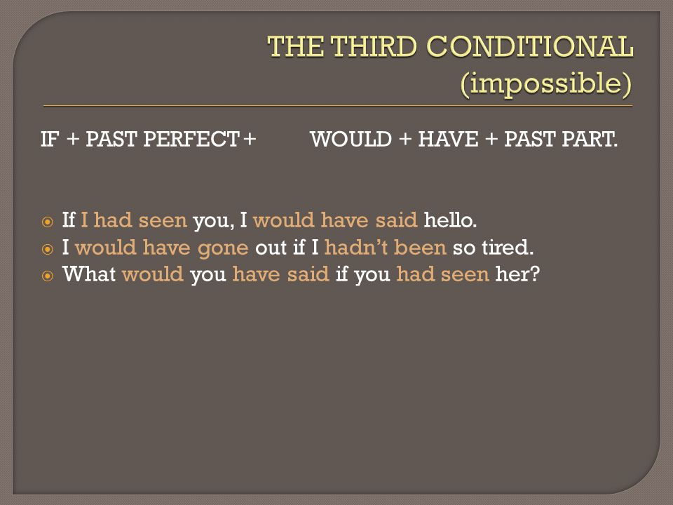THE THIRD CONDITIONAL (impossible)