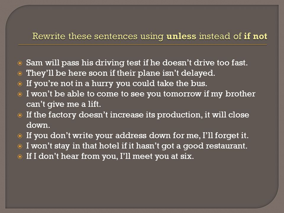 Rewrite these sentences using unless instead of if not
