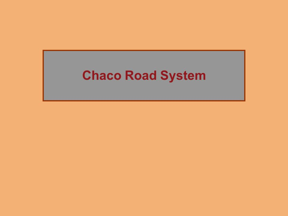 Chaco Road System The Rise of Chaco Canyon