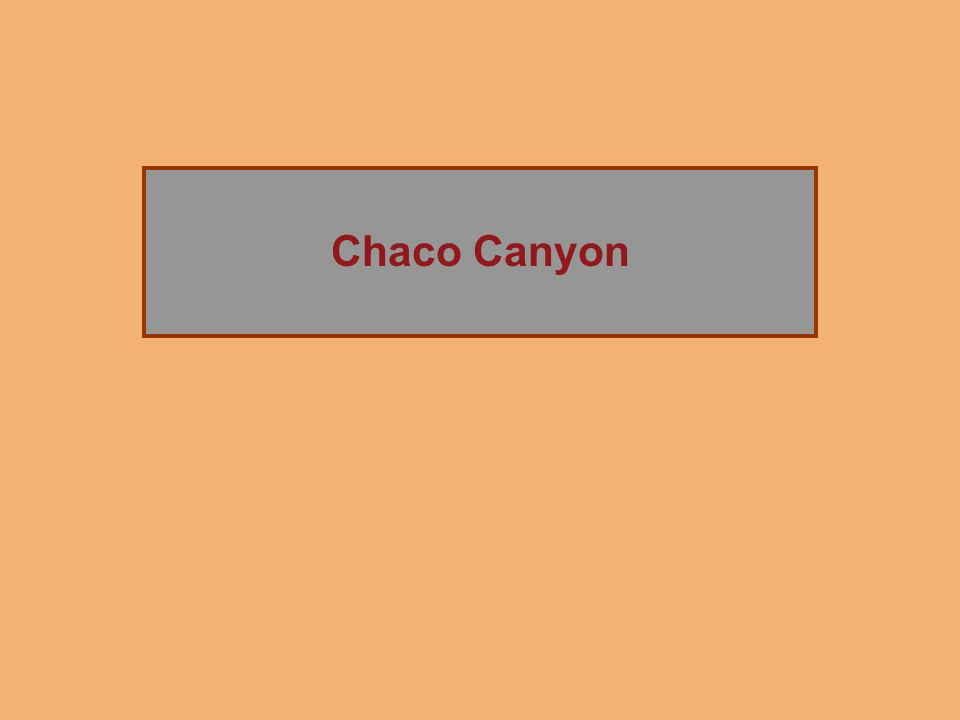 Chaco Canyon The Rise of Chaco Canyon