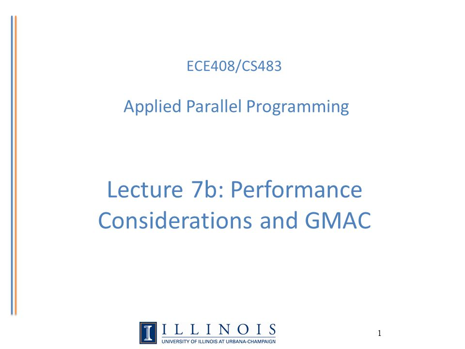 ECE408/CS483 Applied Parallel Programming Lecture 7b: Performance Considerations and GMAC