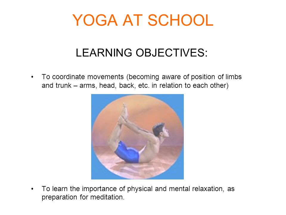 YOGA AT SCHOOL LEARNING OBJECTIVES: