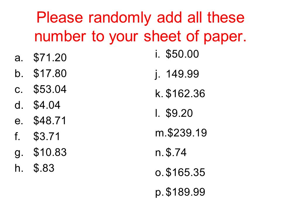 Please randomly add all these number to your sheet of paper.