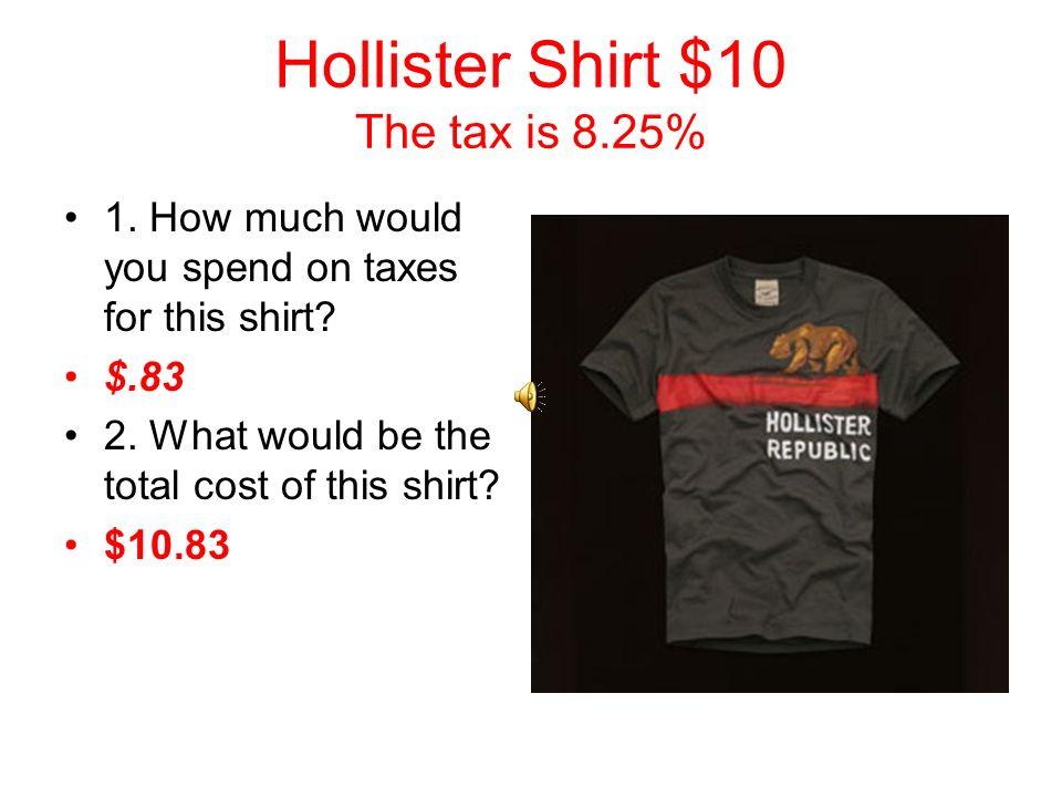 Hollister Shirt $10 The tax is 8.25%