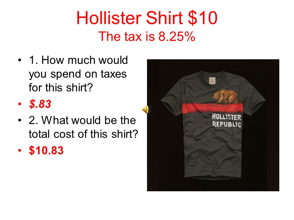 Hollister Shirt $10 The tax is 8.25%