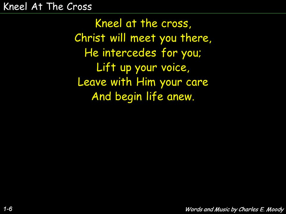 Christ will meet you there, He intercedes for you; Lift up your voice,