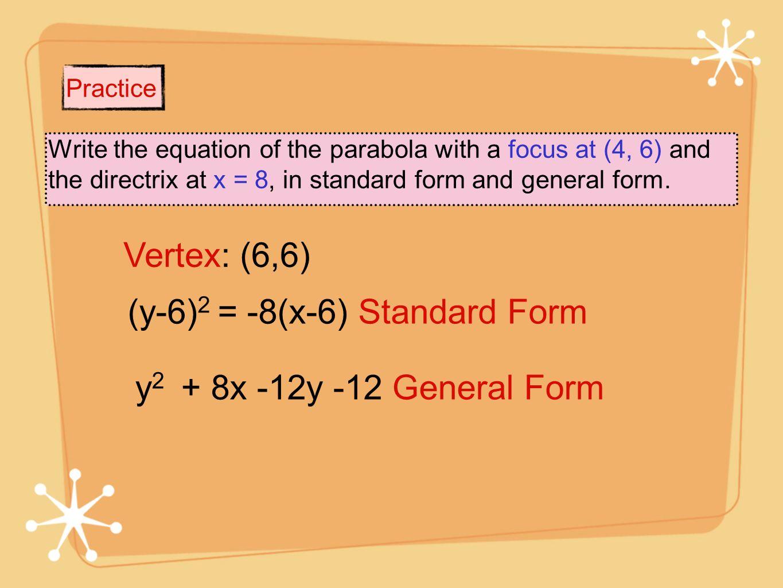 (y-6)2 = -8(x-6) Standard Form