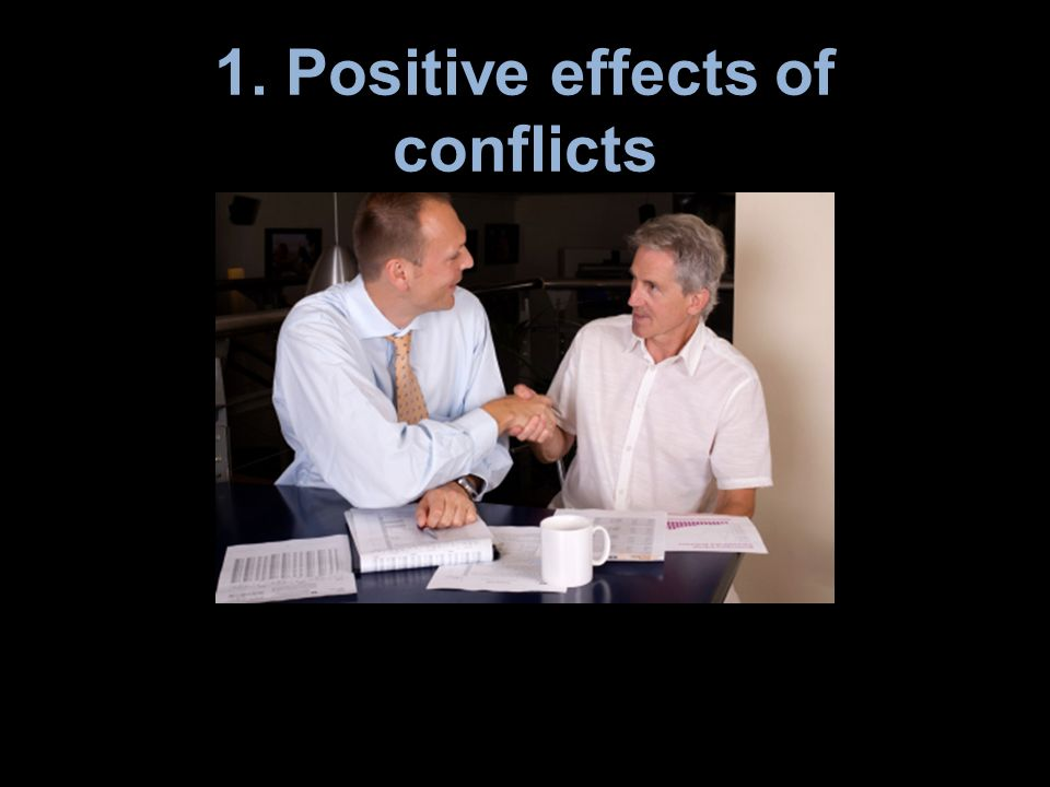 1. Positive effects of conflicts