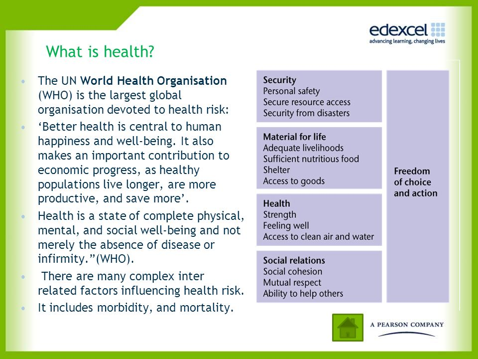 What is health The UN World Health Organisation (WHO) is the largest global organisation devoted to health risk: