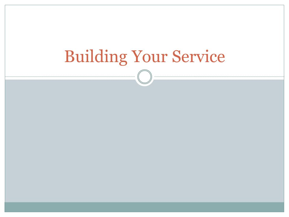 Building Your Service